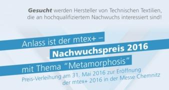 Wir suchen interessierte Hersteller von TechnischenTextilien für den 1. mtex+ Nachwuchspreis! (Photo: textile network)